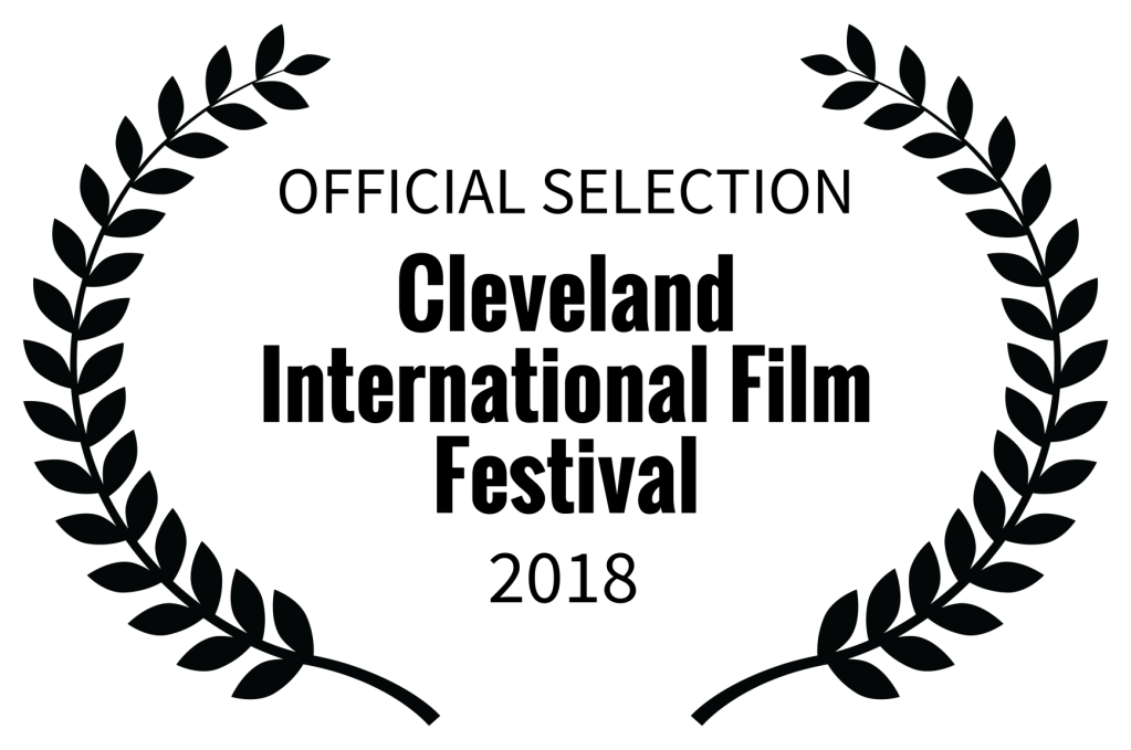 OFFICIAL SELECTION - Cleveland International Film Festival - 2018